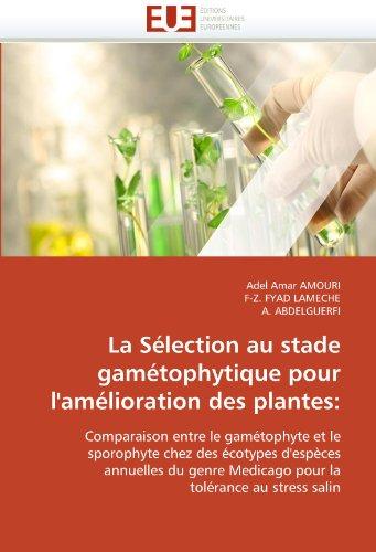 La sélection au stade gamétophytique pour l''amélioration des plantes: par Adel Amar AMOURI