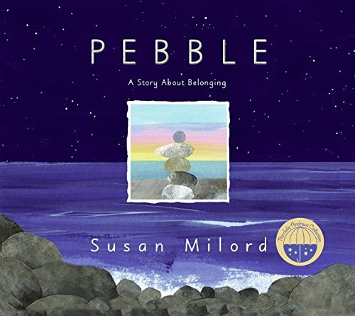 Pebble: A Story About Belonging by Susan Milord (2007-10-09)