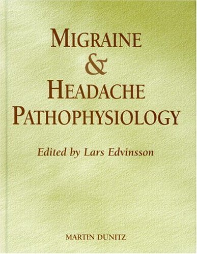 Migraine and Headache Pathophysiology by Edvinsson, Lars (1999) Hardcover