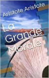 La Grande Morale - Format Kindle - 2,36 €