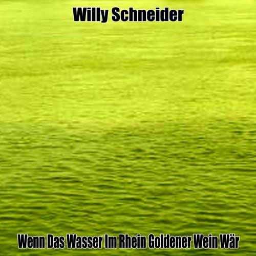 Wenn das Wasser im Rhein goldener Wein wär Rhein Wein