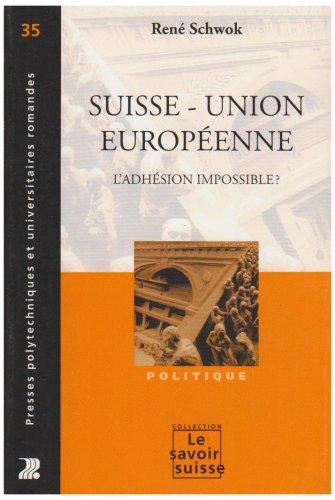 Suisse - Union européenne : L'adhésion impossible ?