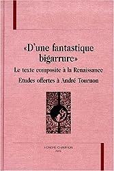 D'une fantastique bigarrure : le texte composite à la Renaissance