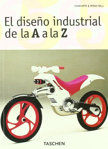 El diseño industrial de la A a la Z (Taschen 25. Aniversario) por Charlotte & Peter Fiell