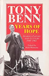 Years Of Hope: Diaries,Letters and Papers 1940-1962: Diaries, Letters and Papers, 1940-62 by Tony Benn (1995-09-07)