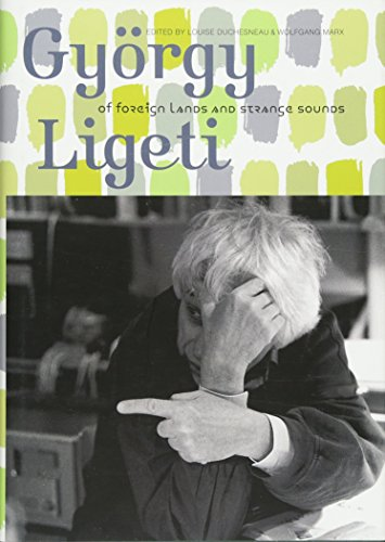 György Ligeti: Of Foreign Lands and Strange Sounds (0)