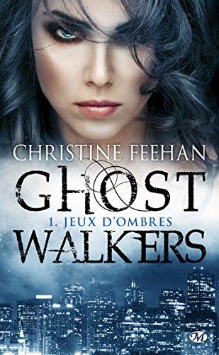 GhostWalkers, Tome 1: Jeux d'ombres par Christine Feehan