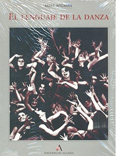 Lenguaje de la danza, el por Mary Wigman