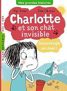 "Afficher ""Charlotte et son chat invisible n° 5 Sauvetage en mer !"""