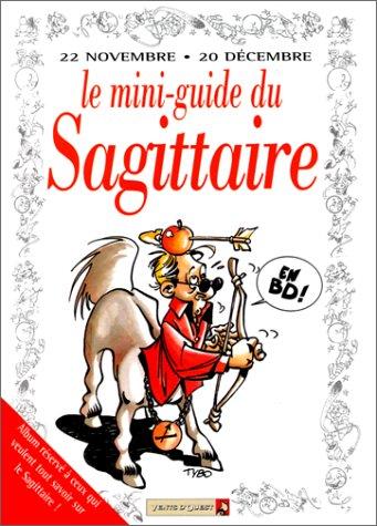 Le mini-guide du sagittaire en BD : 22 novembre-20 décembre.