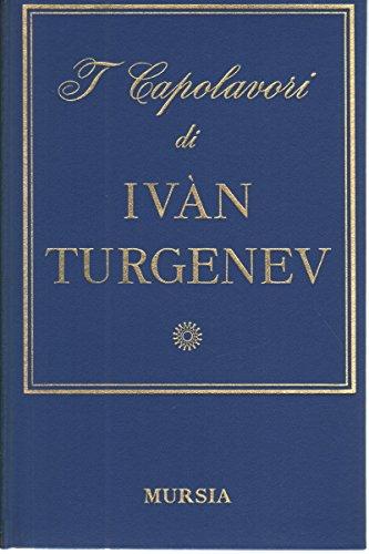 I Capolavori di Ivàn Turgenev