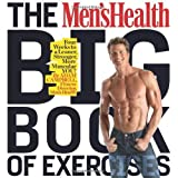 The Men's Health Big Book of Exercises: Four Weeks to a Leaner, Stronger, More Muscular YOU! by Adam Campbell (2009-12-22)