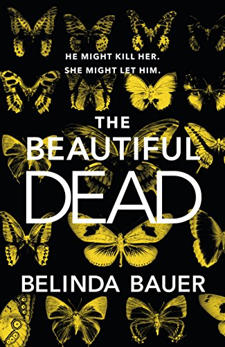 The Beautiful Dead by [Bauer, Belinda]