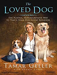 The Loved Dog: The Playful, Nonaggressive Way to Teach Your Dog Good Behavior by Andrea Cagan (2007-05-21)