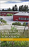 Sohlberg and the Missing Schoolboy: an Inspector Sohlberg mystery (Inspector Sohlberg Series Book 1)