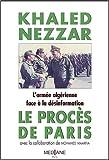 Le procès de Paris. L'armée algérienne face à la désinformation