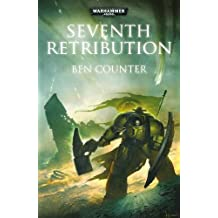 Seventh Retribution (Warhammer 40000) by Counter, Ben (2013) Paperback