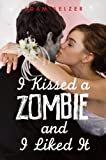 Image de I Kissed a Zombie, and I Liked It