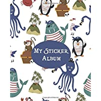 My Sticker Album: Pirates Monkey Octopus Treasure Island Walrus Pinguin Pigeon Crab Blank Sticker Book 100 pages; Sticker Book for Collecting Stickers (Pirates Blank Sticker Books)