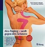 Aku-Taping - sanft gegen den Schmerz: Schnell und zuverlässig auch bei chronischen Schmerzen. Effektive Hilfe ohne Nebe