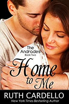 Home to Me (The Andrades, Book 2) by [Cardello, Ruth]