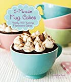 5-Minute Mug Cakes: Nearly 100 Yummy Microwave Cakes by Lee, Jennifer (September 4, 2014) Flexibound