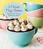 5-Minute Mug Cakes: Nearly 100 Yummy Microwave Cakes by Jennifer Lee (4-Sep-2014) Flexibound