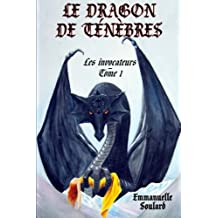 Le dragon de ténèbres (Les invocateurs - tome 1): Volume 1