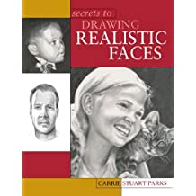 Secrets to Drawing Realistic Faces by Carrie Stuart Parks (2003-01-15)