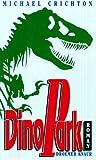 DinoPark: Roman zum Film Jurassic Park - Michael Crichton