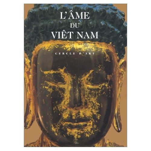 L'âme du Viêt Nam : [exposition, Paris, le Bon Marché-Rive gauche, 1996]