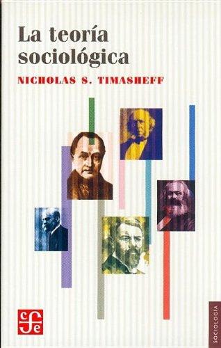La teoría sociológica: su naturaleza y desarrollo (Coleccion Popular) por Castellanos