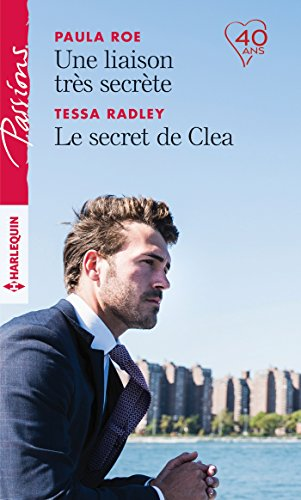 Une liaison trs secrte - Le secret de Clea (Passions)