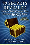 70 Secrets Revealed: How To Write Content That Converts 600% More: Volume 1 (Conversion Rate Optimization)