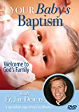 Your Baby's Baptism: Welcome to God's Family