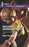 Mission: Cavanaugh Baby (Harlequin Romantic Suspense)