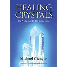 Healing Crystals, A-Z to 430 Gemstones by Michael Gienger (2005-08-02)