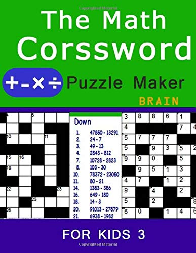 The Math crossword puzzle maker Brain For Kids 3: puzzle the ultimate book featuring a new collection of challenging, adults and kids por charee missale