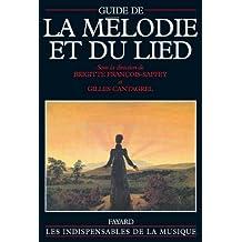 Guide de la mélodie et du lied (Musique) (French Edition)