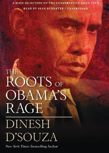 The Roots of Obama's Rage Unabridged edition by D'Souza, Dinesh published by Blackstone Audio, Inc. Audio CD