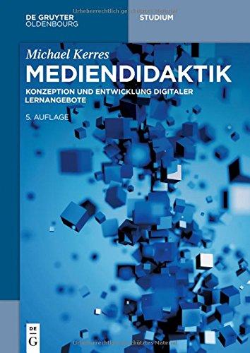 Mediendidaktik: Konzeption und Entwicklung digitaler Lernangebote (De Gruyter Studium)