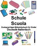 Deutsch-Italienisch Schule/Scuola Zweisprachiges Bildwörterbuch für Kinder (FreeBilingualBooks.com)