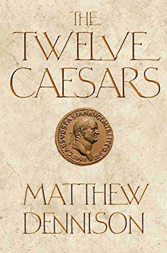 The Twelve Caesars por Matthew Dennison