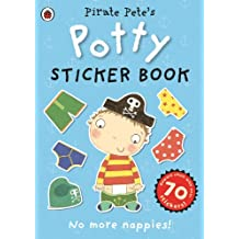 Pirate Pete's Potty sticker activity book (Potty Sticker Books)