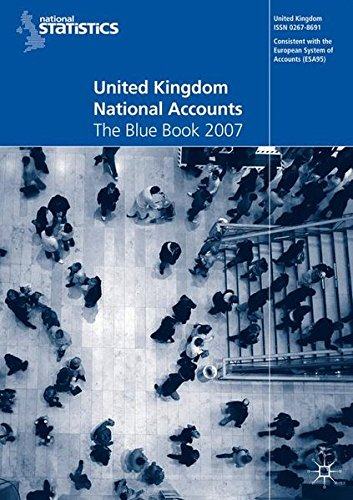 United Kingdom National Accounts 2007: The Blue Book (Office for National Statistics)