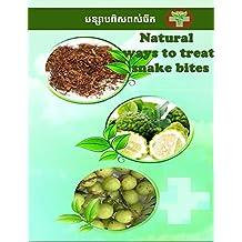 Natural ways to treat snake bites (English Edition)