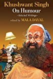 Khushwant Singh on Humour: Selected Writings