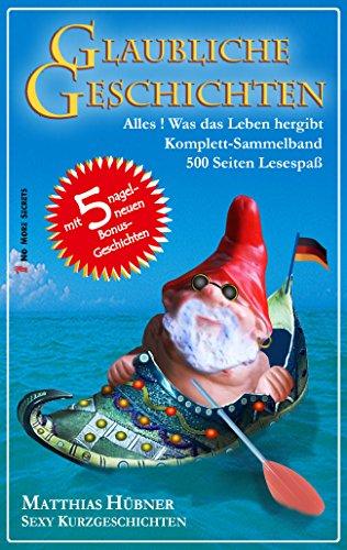 Sexy Puff (GLAUBLICHE GESCHICHTEN - Sammelband 01 + 02 + 03 mit Fünf nagelneuen Bonus-Geschichten: Sexy Kurzgeschichten : Alles, was das Leben hergibt .. auf 500 Seiten Lesesspaß)