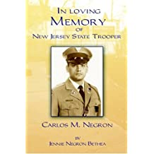 In Loving Memory of New Jersey State Trooper Carlos M. Negron