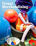 Visual Merchandising: Window and in-store displays for retail, 3rd edition